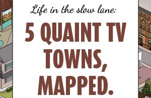 5 quaint tv towns mapped